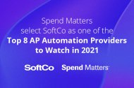 """Spend Matters select SoftCo as one of the """"Top 8 AP Automation Providers to Watch in 2021"""""""